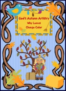 Why Leaves Change Color - God's Autumn Artistry