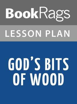 God's Bits of Wood Lesson Plans
