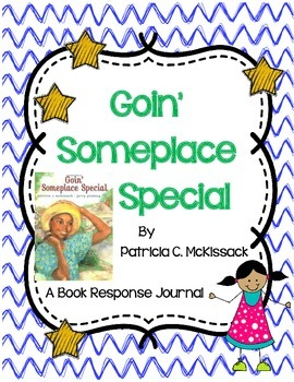Goin' Someplace Special by Patricia McKissack - A Complete Book Response Journal