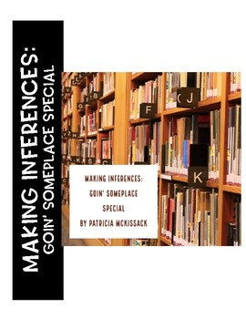 Goin' Someplace Special: Making Inferences