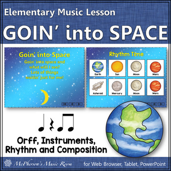 Goin' into Space: Orff, Instruments, Rhythm and Composition