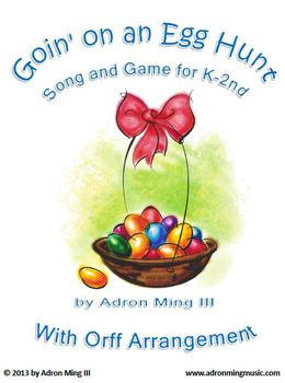 """""""Goin' on an Egg Hunt"""" Fun Springtime song, game, Orff and more for K, 1st, 2nd"""