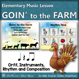 Orff Lesson ~ Goin' to the Farm: Orff, Instruments, Rhythm & Composition