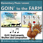 Goin' to the Farm: Orff, Instruments, Rhythm and Composition