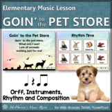 Orff Lesson ~ Goin' to the Pet Store: Orff, Instruments, Rhythm & Composition