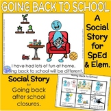 Going Back to School- A Social Story after Closures for Sp