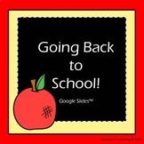Going Back to School!  Google Classroom™