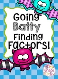 Going Batty Finding Factors!