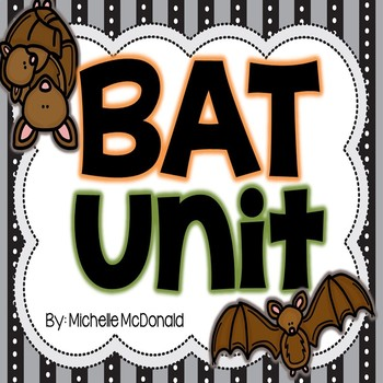 Bat Unit: Informational Book, Vocabulary, Centers & More!