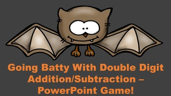 Going Batty With Double Digit Addition and Subtraction - PowerPoint Game
