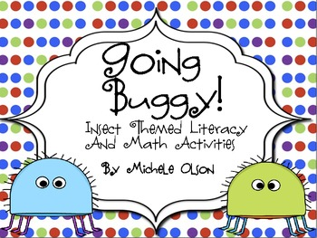 Going Buggy!  Insect Themed Literacy And Math Activities!