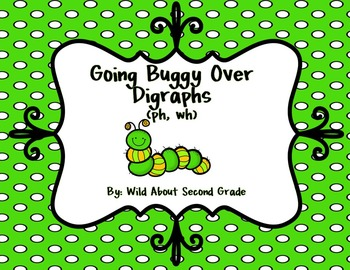 Going Buggy Over Digraphs (Ph, Wh): Game, Worksheet, Center