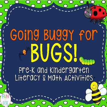 Going Buggy for Bugs! Pre-K and Kindergarten Math and Literacy Activities