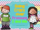 Going Crazy Over Pronouns I and Me