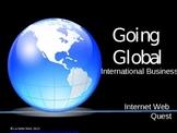Going Global - International Business Web Quest