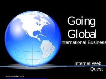 Going Global - International Business Web Quest