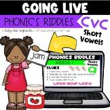 Going Live:  Phonics Riddles – CVC Short Vowels --- Great