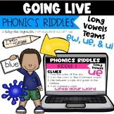Going Live: Phonics Riddles – Long U Vowel Teams – Great f