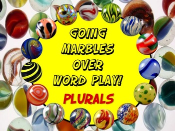 Going Marbles Over Word Play! PLURALS 10 PRINT & GO NO PREP Bonus Poster & More
