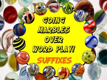 Going Marbles Over Word Play! SUFFIXES 10 PRINT & GO NO PREP Bonus Poster & More