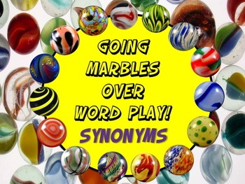 Going Marbles Over Word Play! SYNONYMS 10 PRINT & GO NO PREP Bonus Poster & More