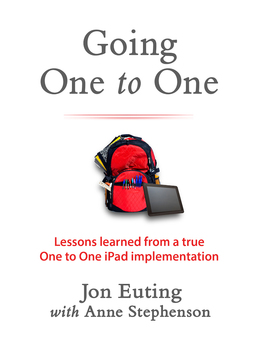 Going One to One: Lessons Learned From a True One to One iPad Implementation