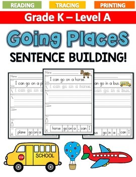Going Places! Sentence Building LEVEL A