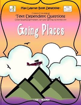 Going Places: Text-Dependent Questions and More!