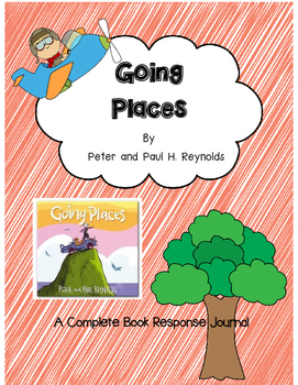 Going Places by Peter & Paul Reynolds-A Complete Book Response Journal