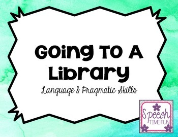 Going To A Library Language and Pragmatic Skills