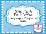 Going To A Post Office Language and Pragmatic Skills