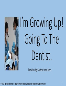 Social Story Going to the Dentist for Transition Age Students CBI SPED/Autism