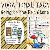 VOCATIONAL TASK Going to the Pet Store