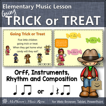 Going Trick or Treat: Orff, Rhythm, Form, Creativity and Instruments
