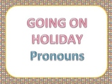 Going on Holiday - Pronouns