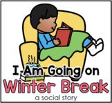 Going on Winter Break Social Story | School Break Story