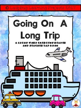 Going on a Long Trip  (A Sight Word Emergent Reader and Teacher Lap Book)