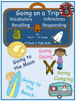 Going on a Trip (Vocabulary, Inferences, Recalling, Responding)