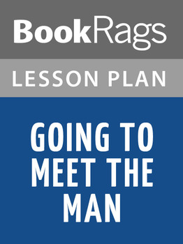 Going to Meet the Man Lesson Plans
