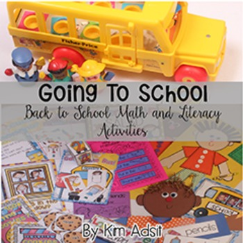 Going to School - Math and Literacy Activities to Start Your Year!