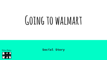 Going to WalMart: A Social Story
