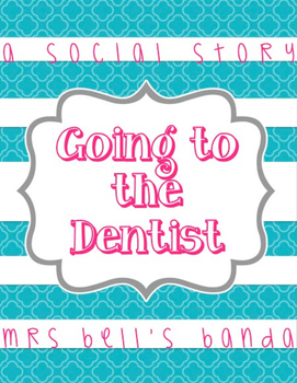 Going to the Dentist- A Social Story