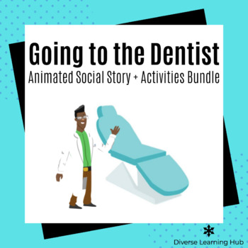 Going to the Dentist Animated Social Story + Activities Bundle