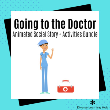 Going to the Doctor Animated Social Story + Activities Bundle