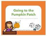 Going to the Pumpkin Patch Addition and Subtraction Roll and Play