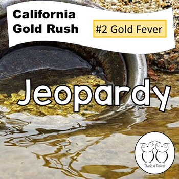 Gold Rush  2 Jeopardy Gold Fever