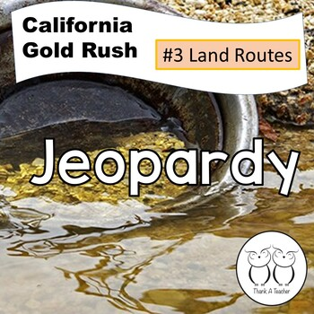 Gold Rush 3 Jeopardy Overland to California