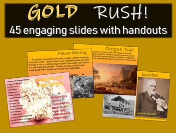 Gold Rush! Highly visual, informational, interactive 45-slide PPT w guided notes