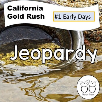 Gold Rush Jeopardy The Early Days