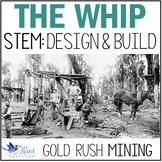 Gold Rush STEM. The Whip. Colonial Australia.